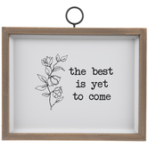 The Best Is Yet To Come Wood Wall Decor
