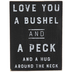 Love You A Bushel & A Peck Wood Decor