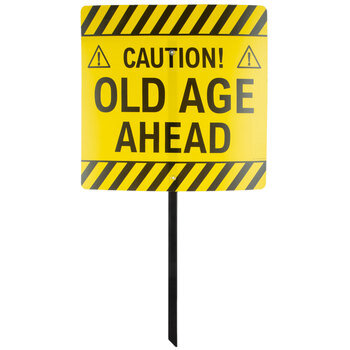 Old Age Ahead Lawn Sign