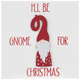 Gnome For Christmas Wood Decor