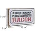 Please Administer Bacon Wood Decor