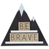 Be Brave Mountain Wood Wall Decor