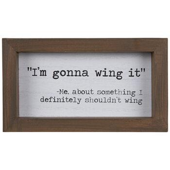 I'm Gonna Wing It Wood Decor