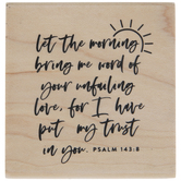 Psalm 143:8 Rubber Stamp