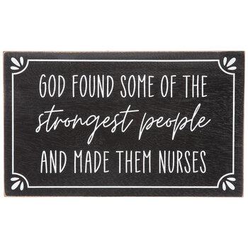Strongest People Are Nurses Wood Decor
