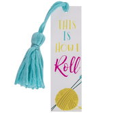 This Is How I Roll Yarn Bookmark