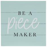 Be A Piece Maker Wood Decor