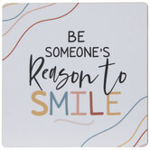 Be Someone's Reason To Smile Wood Magnet