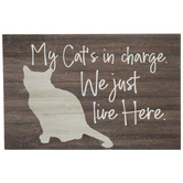 My Cat's In Charge Wood Decor