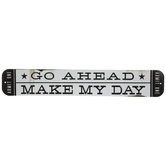 Make My Day Metal Sign