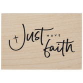Just Have Faith Rubber Stamp