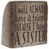 Always Have A Friend Garden Stone