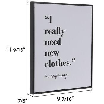 I Really Need New Clothes Wood Wall Decor