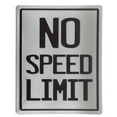 No Speed Limit Metal Sign