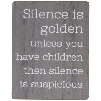Silence Is Golden Unless Magnet