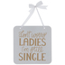 Still Single Ring Bearer Wood Sign