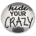 Hide Your Crazy Snap Charm