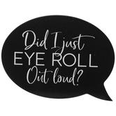 Eye Roll Speech Bubble Wood Decor