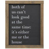 Me Or The The House Wood Wall Decor