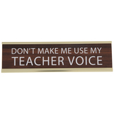 Teacher Voice Desk Plate