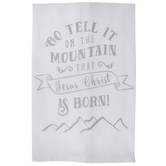 Go Tell It On The Mountain Kitchen Towel