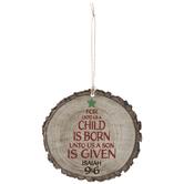 Isaiah 9:6 Tree Slice Ornament