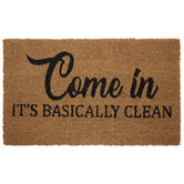 Come In It's Basically Clean Doormat
