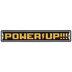 Power Up Metal Sign
