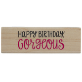 Happy Birthday Gorgeous Rubber Stamp