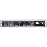 Manly Men Only Metal Sign
