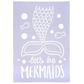 Let's Be Mermaids Stencil