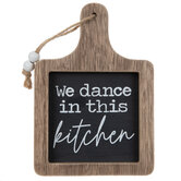 We Dance In This Kitchen Wood Decor