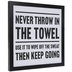 Never Throw In The Towel Wood Wall Decor