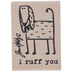 I Ruff You Rubber Stamp
