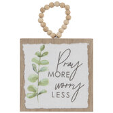 Pray More Worry Less Wood Decor