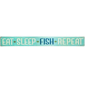 Eat, Sleep, Fish, Repeat Metal Sign