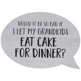 Eat Cake For Dinner Wood Magnet