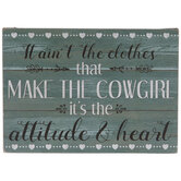 Ain't The Clothes That Make The Cowgirl Wood Decor