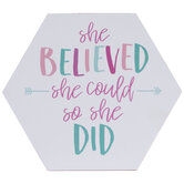 She Believed She Could Hexagon Wood Decor