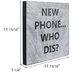 New Phone Who Dis Wood Wall Decor