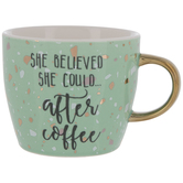 She Believed After Coffee Mug