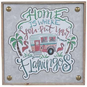 Home Is Where You Put Your Flamingos Metal Decor