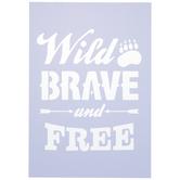 Wild Brave & Free Stencil