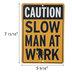 Slow Man At Work Metal Sign