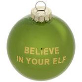 Believe In Your Elf Ornament