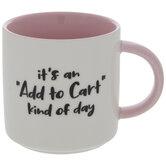 Add To Cart Kind Of Day Mug