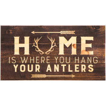Home Is Where You Hang Your Antlers Wall Decor