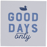 Good Days Only Southern Marsh Wood Decor