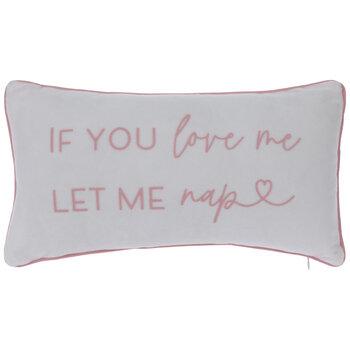 If You Love Me Let Me Nap Pillow