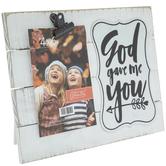 """God Gave Me You Wood Clip Frame - 4"""" x 6"""""""